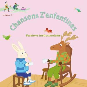 Chansons z'enfantines, vol. 3 (Versions instrumentales)