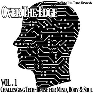 Over The Edge Vol. 1 - Challenging Tech-House for Mind, Body & Soul
