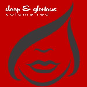 Deep & Glorious - Volume Red