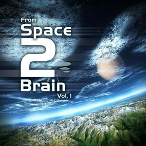 From Space 2 Brain Vol. 1