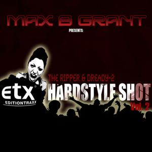 ETX Hardstyle Shot Vol.2 - presented by Max B. Grant