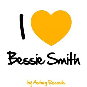 I Love Bessie Smith (Jazz Masters Collection)