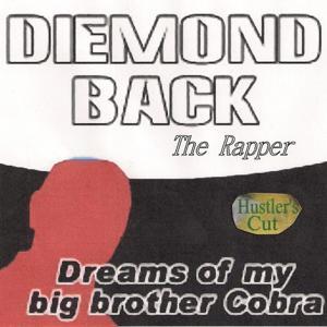 Dreams of My Big Brother Cobra (Hustler's Cut)
