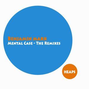Mental Case (The Remixes)
