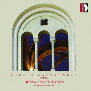 Giulio Castagnoli: Missa sancti evasii e musica vocale