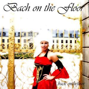 Bach On the Floor