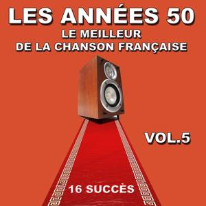 Les années 50, Vol. 5 (Le meilleur de la chanson française)