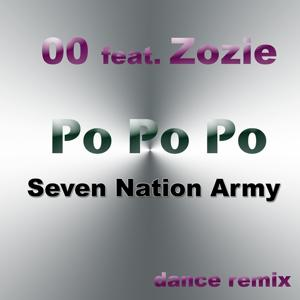 Po Po Po (Seven Nation Army Dance Remix)