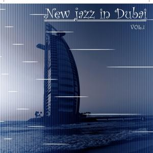 New jazz In Dubai, Vol. 1