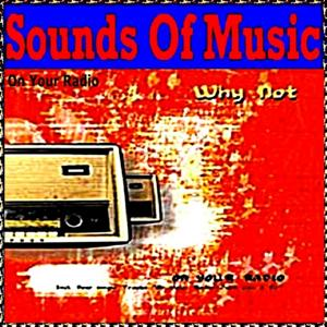 Sounds of Music pres. Why Not : On Your Radio