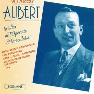 Alibert : La star de l'opérette marseillaise