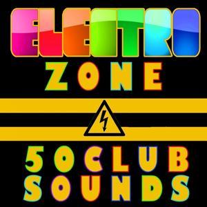 Electro Zone (50 Club Sounds)