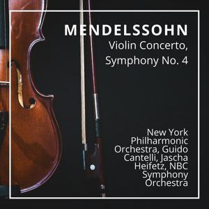 Mendelssohn: Violin Concerto, Symphony No. 4
