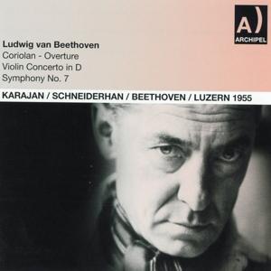 Ludwig Van Beethoven : Coriolan Overture, Violin Concerto In D, Symphony No. 7 (Luzern 1955)