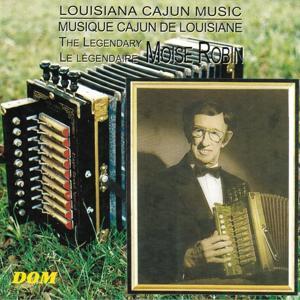 Cajun Music from Louisiana By the Legendary Moise Robin