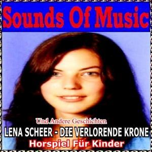 Sounds of Music pres. Lena Scheer : Die Verlorende Krone (Und andere Geschichten)
