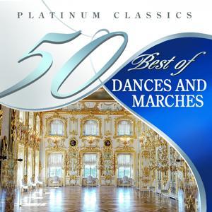 50 Best of Dances and Marches (Platinum Classics)