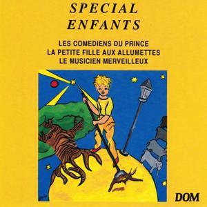 Spécial enfants : Les comédiens du prince, La petite fille aux allumettes, Le musicien merveilleux