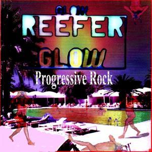 Glow Reefer Glow (Progressive Rock)