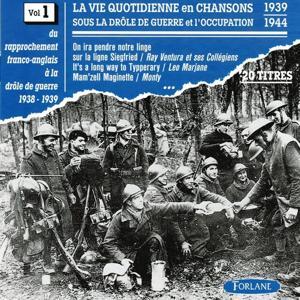 La vie quotidienne en chansons sous la drôle de guerre et l'occupation, vol. 3 (1939-1944) (Du rapprochement franco-anglais à la drôle de guerre)