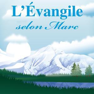 Evangile selon Marc (Version intégrale)