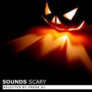 Sounds Scary (Selected By Frenk Dj)