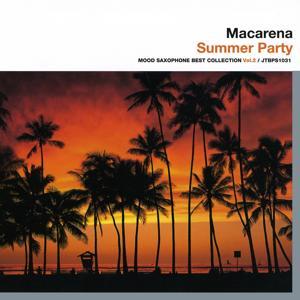 Macarena-Summer Party Mood Saxophone Best Collection Vol. 2 (Mood Saxophone Best Collection, Vol. 2)