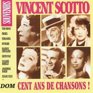 Vincent Scotto : Cent ans de chansons !