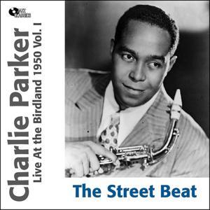 The Street Beat (Live At the Birdland 1950, Vol. I)
