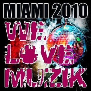 WeLoveMuzik Miami 2010 Sampler