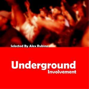 Underground Involvement (Selected By Alex Rubino)
