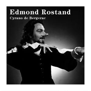Edmond Rostand : Cyrano de Bergerac