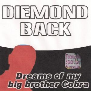Dreams of My Big Brother Cobra (Futuristic Space Age Version)