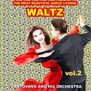 Waltz : The Most Beautiful Dance Lounge, Vol.2