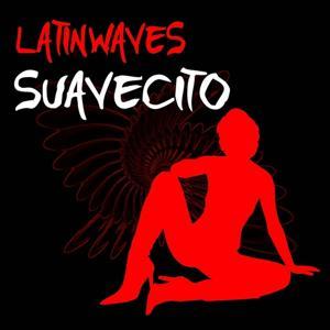Suavecito (Del Pino Brothers Cubanito Remix)