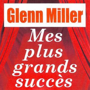 Mes plus grands succès - Glenn Miller