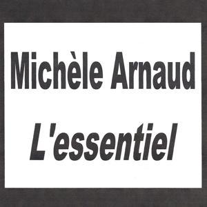 Michèle Arnaud - L'essentiel