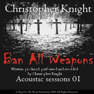 Acoustic Sessions 01 - Ban All Weapons