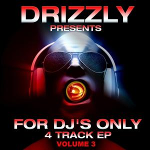 Drizzly Presents for Dj's Only Volume 3 (4 Track EP)