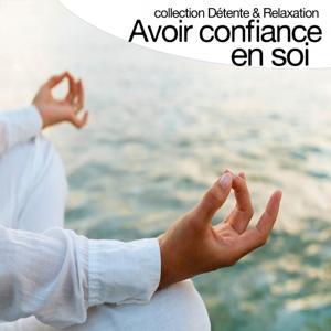 Avoir confiance en soi (Collection détente et relaxation)