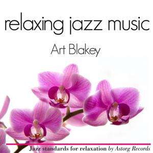 Relaxing Jazz Music : Art Blakey