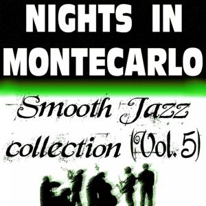 Nights In Montecarlo - Smooth Jazz Collection, Vol. 5