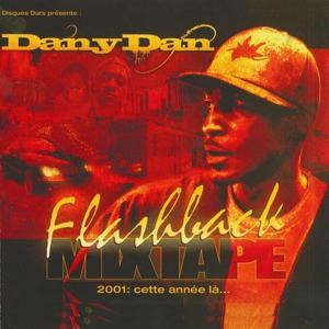 Dany Dan Flashback Mixtape 2001... Cette année-là