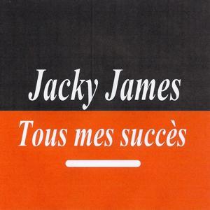 Tous mes succès - Jacky James