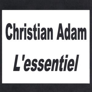 Christian Adam - L'essentiel