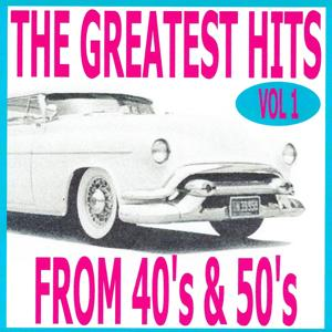 The Greatest Hits from 40's and 50's, Vol. 1
