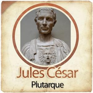 Jules César, biographie d'un conquérant