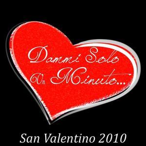 Dammi solo un minuto (San Valentino 2010)