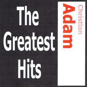 Christian Adam - The Greatest Hits