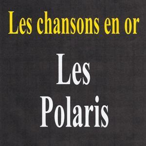 Les chansons en or - Les polaris
